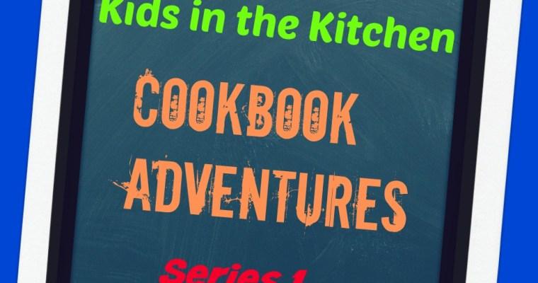 Kids in the Kitchen: Cookbook Adventures- Series 1