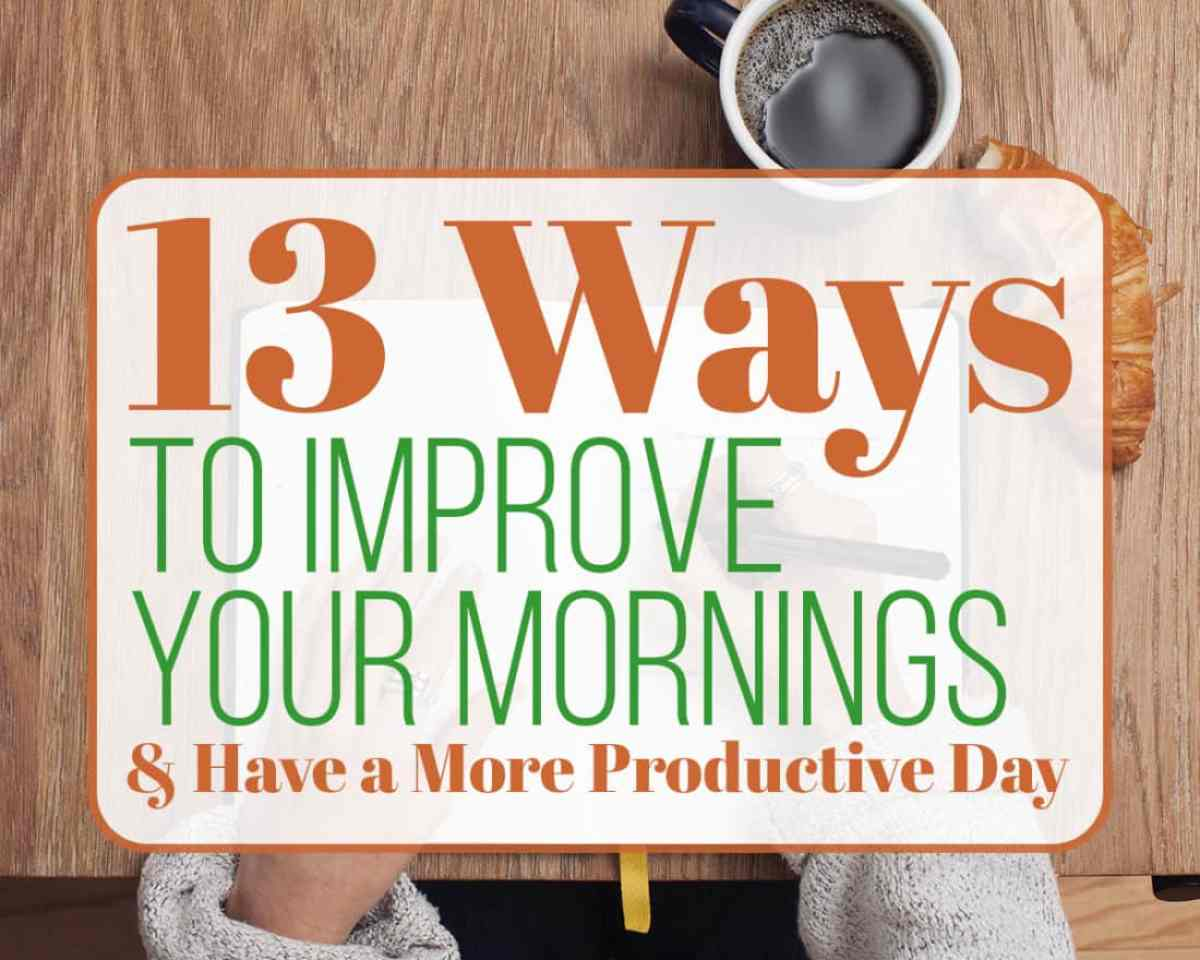 Mornings are so important because they set the tone for the rest of your day. Plenty of people (myself included) don't take the time to get mornings right, and that's just wasting a great opportunity! Try these 13 ways to improve your morning routine and see if you don't find yourself having a more productive day!