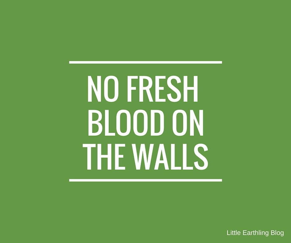 No Fresh Blood on the Walls
