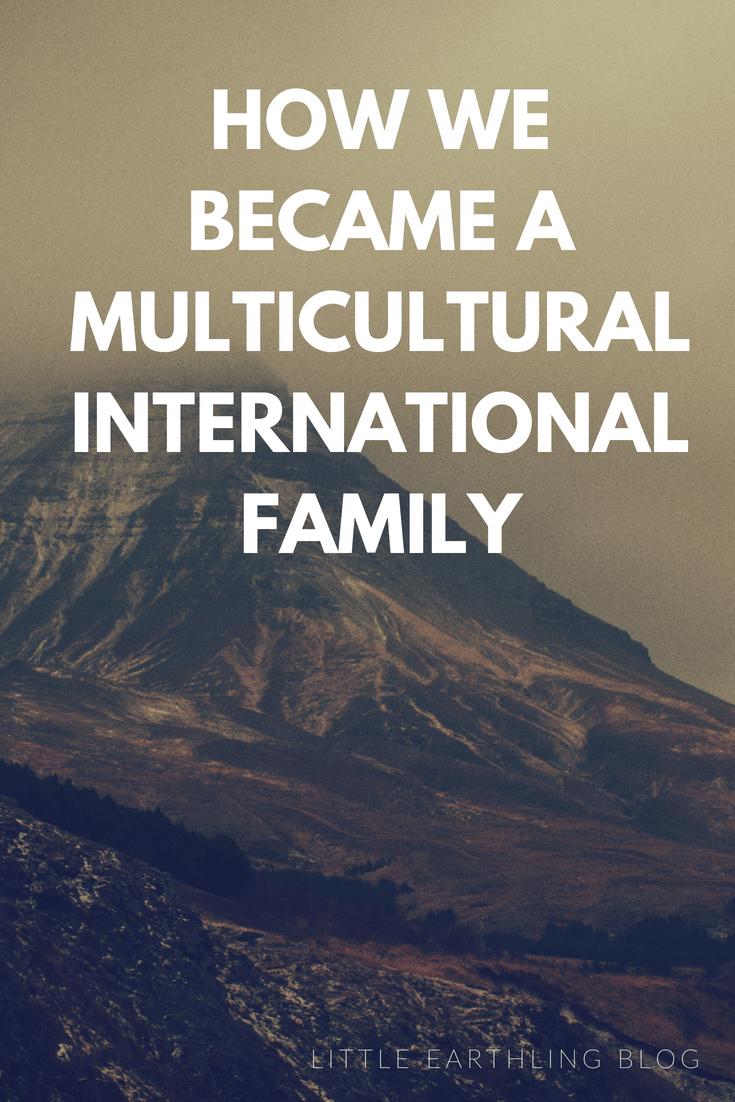 How We Became a Multicultural International Family