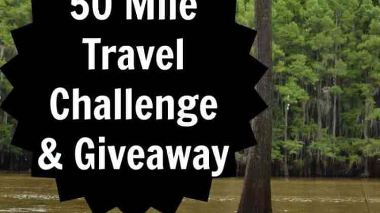 50 Mile Travel Challenge & Giveaway