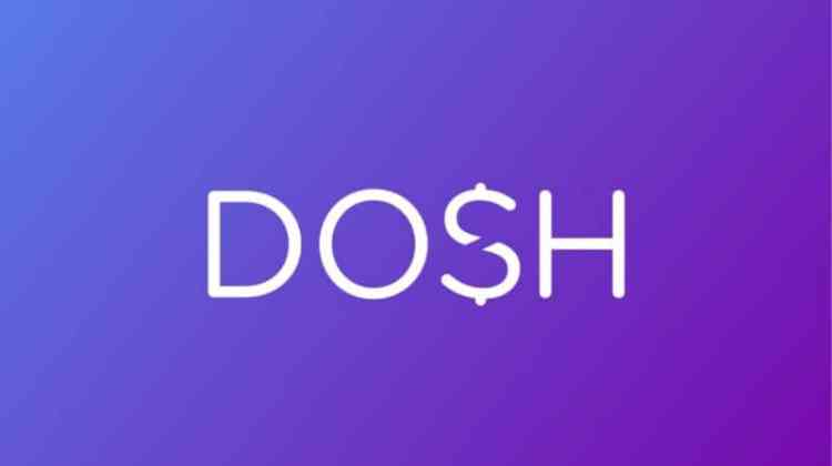 DOSH App: Cash Back Has Never Been So Easy