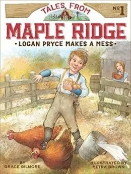 Tales from Maple Ridge: Logan Pryce Series by Grace Gilmore - books for ages 7 to 8