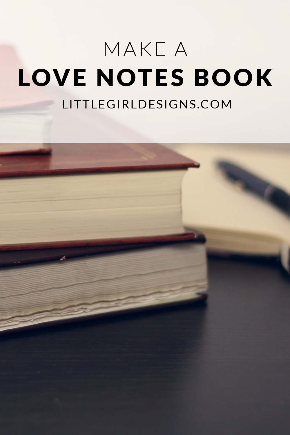 How to Make a Love Notes Book - the perfect gift for a wedding, anniversary, Valentine's Day, or a birthday. I'll show you how to make one @ littlegirldesigns.com