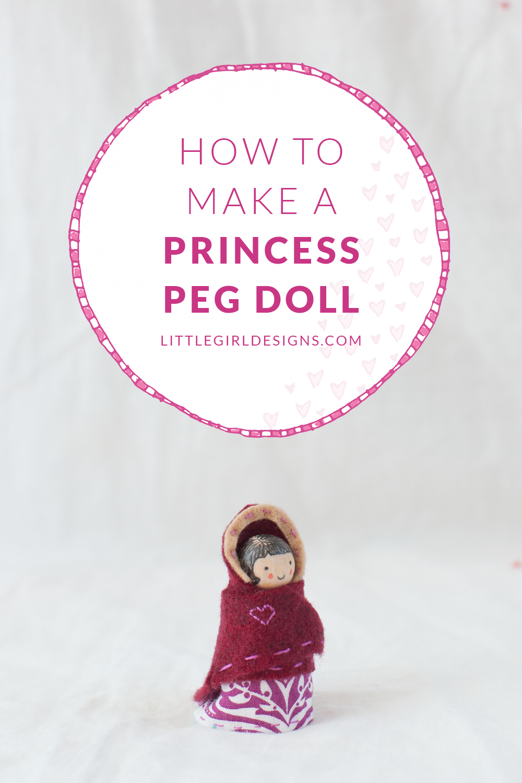 Use up old scraps and make a darling Princess Peg Doll @littlegirldesigns.com. #pegdoll #crafts