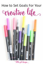 Have you ever set creative goals for your life? Here are some tips for getting started! (P.S. Creative goals are FUN!)