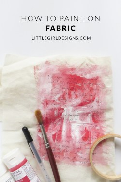 How to Paint on Fabric - Create your own unique fabric pieces with just a few supplies. This is so easy and you can use the fabric to make dolls, tote bags, hoop art, and more! via littlegirldesigns.com