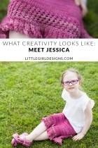 What Creativity Looks Like: Meet Jessica