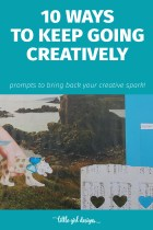 10 Ways to Keep You Going Creatively