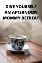 Give Yourself an Afternoon Mommy Retreat