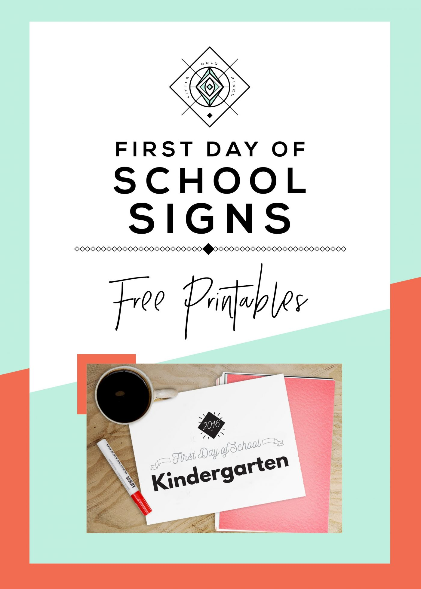 First Day Of School Printable Signs Little Gold Pixel