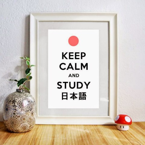Keep Calm and Study 日本語 (Japanese!)