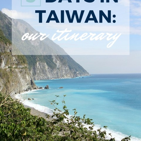 5 days in Taiwan: Our Itinerary