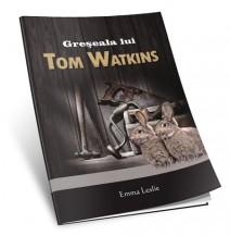 Greseala lui Tom Watkins Emma Leslie