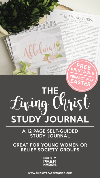 The Living Christ Study Journal | President Russell M. Nelson General Conference April 2017 | Prickly Pear Design Co. | Free Printable Study Journal