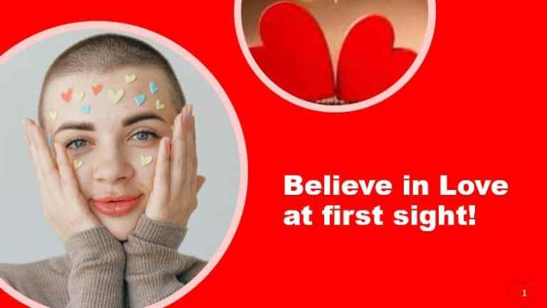 Believe in Love at first sight!