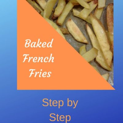 How to Make Baked French Fries