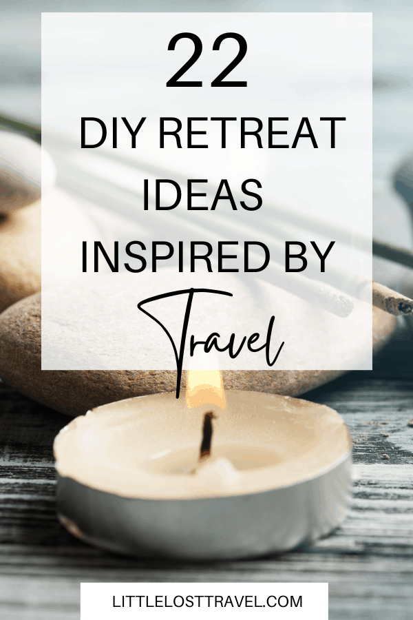 DIY Retreat: How to Have a Travel-Inspired Retreat At Home (for cheap or free!)