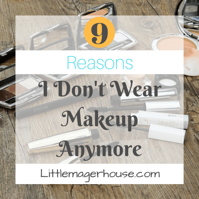 9 Reasons I Don't Wear Makeup Anymore
