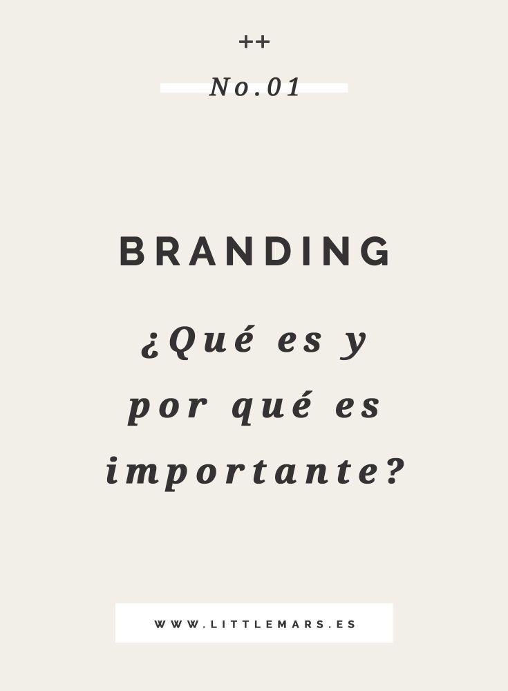 Qué es el branding y por qué es importante para tu negocio.