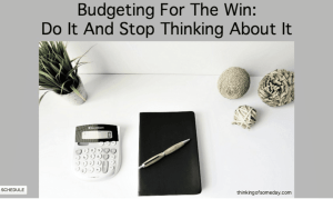 http://thinkingofsomeday.com/budgeting-do-it-stop-thinking-about-it/