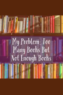My Problem: Too Many Books But Not Enough. Littlemissblog.com
