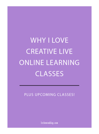 Why I Love Creative Live Online Learning Classes littlemissblog.com