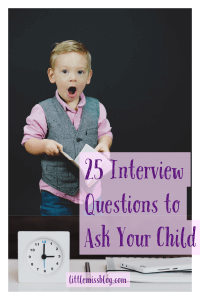 25 Interview Questions to ask your child. Littlemissblog.com