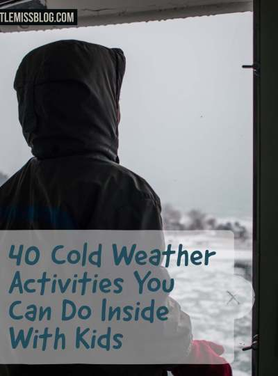 40 Cold Weather Activities You Can Do Inside with Kids. Going stir crazy this winter? Check out these tips! littlemissblog.com
