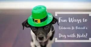 Fun Ways to Celebrate St. Patrick's Day with Kids! littlemissblog