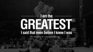 Muhammad Ali Quote I am the Greatest