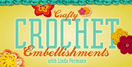 Crafty Crochet Embellishments Online Class