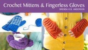 Crochet Mittens and Fingerless Gloves