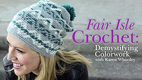 Fair Isle Crochet - Demystifying Colorwork