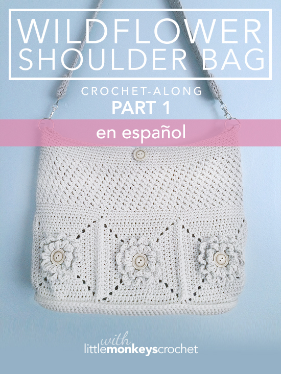 ESPAÑOL) Wildflower Shoulder Bag Crochet-Along – Part 1 of 3 ...