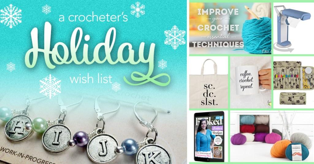 A Crocheter's Holiday Wish List Guide | Little Monkeys Crochet