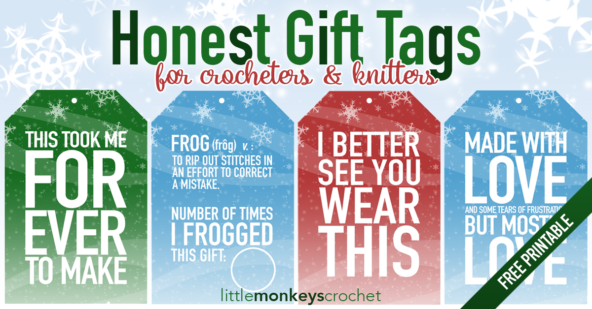 Honest Gift Tags For Crocheters Free Printable Little