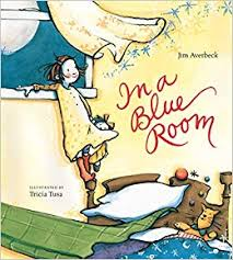 In A Blue Room by Jim Averbeck, Illustrated by Tricia Tusa - Picture Books with Emma Apple