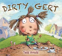 Dirty Gert by Tedd Arnold - Picture Books Reviews by Emma Apple