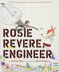 Rosie Revere, Engineer by Andrea Beaty, Illustrated by David Roberts - Picture Books with Emma Apple