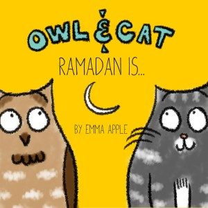 Owl & Cat: Ramadan Is by Emma Apple