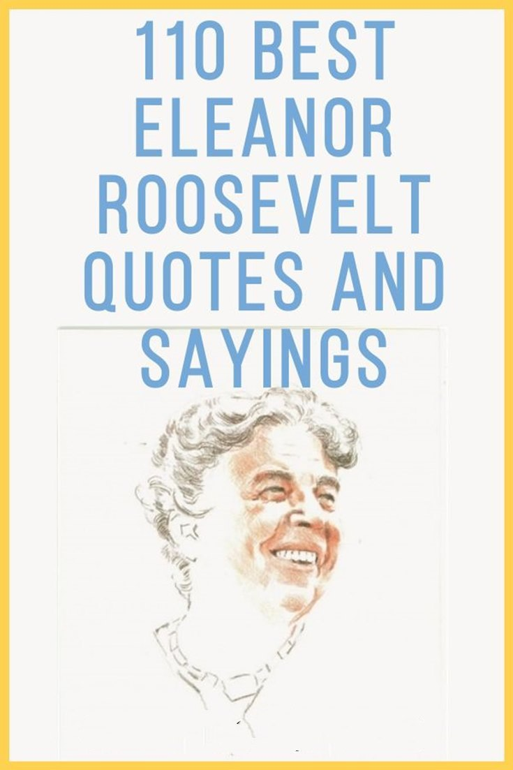 67 Eleanor Roosevelt Quotes And Sayings 17