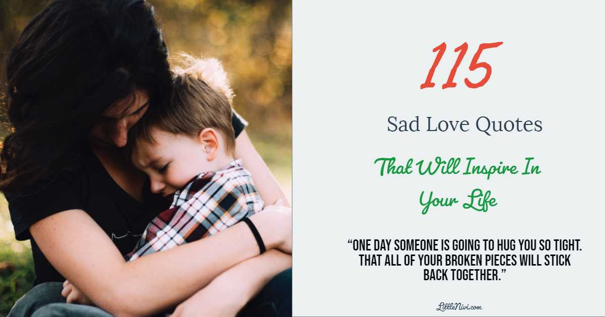 115 Sad Love Quotes That Will Inspire In Your Life - LittleNivi