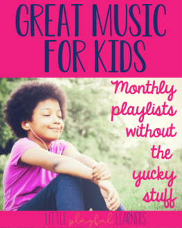 Great music for kids: monthly playlists without all the yucky stuff