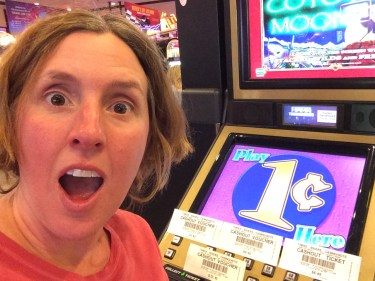 We made just shy of $30 at the penny slots