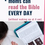 Have you read your Bible today? Learn how to read the Bible every day, even when you're a busy mom! | How to study the Bible daily | Bible study for beginners | Bible study tips for Christian living. #Christianmom #Christianparenting #familyfaith