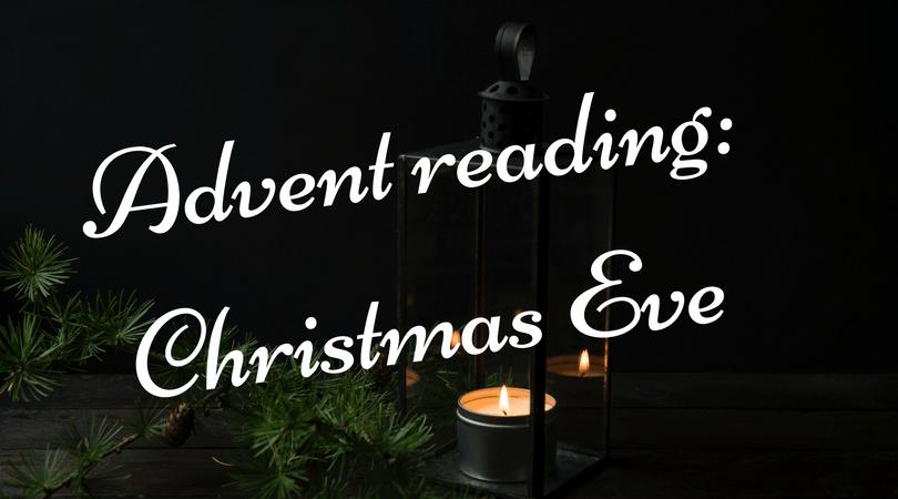 Advent reading, Christmas Eve