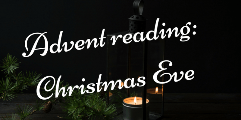 Advent reading, Christmas Eve