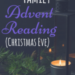 Christmas Eve version of a weekly Advent reading for families with young children. These are designed to be done while lighting the weekly advent candles, which is a super fun and simple way to incorporate the Christ-story into Christmas! #advent #Christmaswithkids