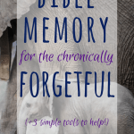 Bible memory can be so hard, especially for the chronically forgetful. Here are 3 reasons why it's important, even when it's hard, and 3 simple resources.